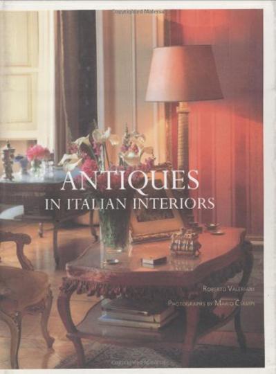 Antiques in Italian Interiors. Antiquitäten in Interieurs italienischer Privatresidenzen.