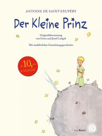 Antoine de Saint-Exupéry. Der Kleine Prinz. Originalübersetzung mit Entstehungsgeschichte. Leinenausgabe.