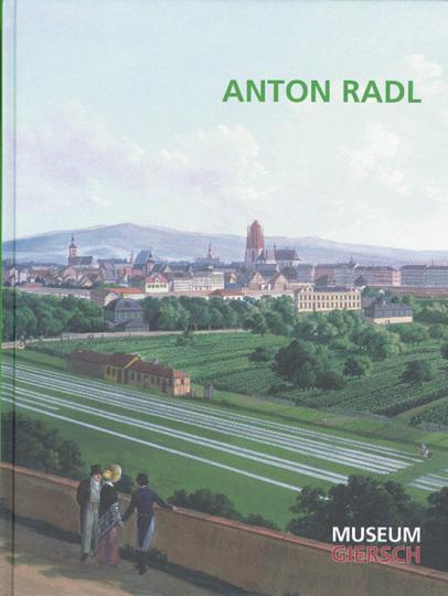 Anton Radl (1774-1852). Maler und Kupferstecher.
