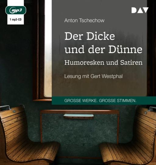 Anton Tschechow. Der Dicke und der Dünne. Humoresken und Satiren. 1 mp3-CD.