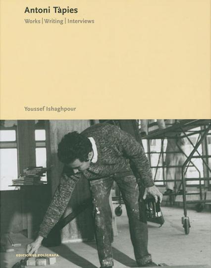 Antoni Tàpies. Works - Writing - Interviews.