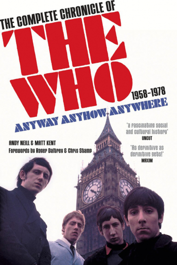 Anyway Anyhow Anywhere. The Complete Chronicle of the Who 1958-1978.