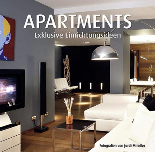 Apartments. Exklusive Einrichtungsideen.