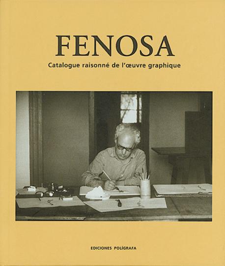 Apel les Fenosa. Catalogue raisonné de l'oeuvre graphique.