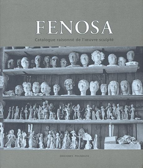 Apel les Fenosa. Catalogue raisonné de l'oeuvre sculpté.