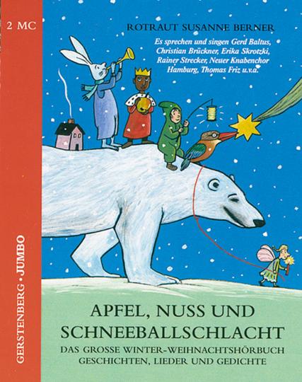 Apfel, Nuss und Schneeballschlacht. Geschichten, Lieder und Gedichte. 2 Audio-Cassetten.