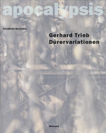 Apocalypsis. Gerhard Trieb. Dürervariationen.