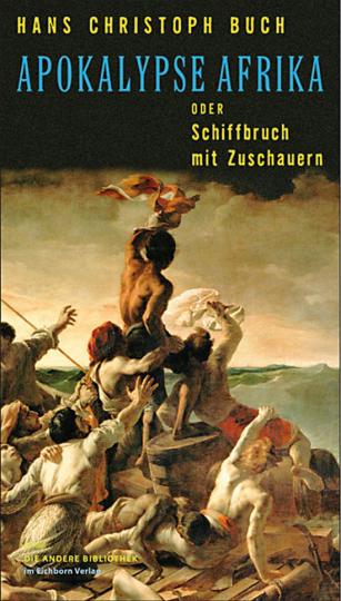 Apokalypse Afrika oder Schiffbruch mit Zuschauern.
