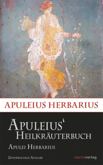 Apuleius« Heilkräuterbuch. Apulei Herbarius.