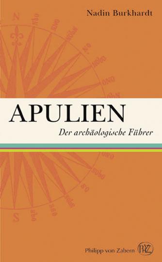 Apulien. Der archäologische Führer.