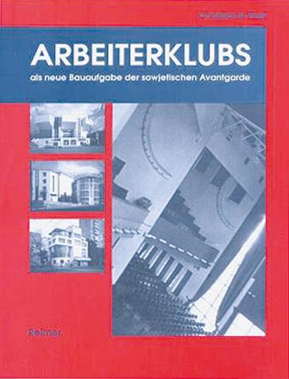Arbeiterklubs als neue Bauaufgabe der sowjetischen Avantgarde