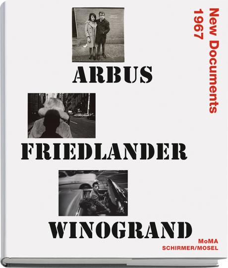 Arbus, Friedlander, Winogrand. New Documents 1967.