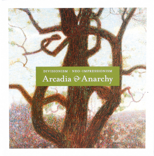 Arcadia and Anarchy. Divisionism. Neo-Impressionism.