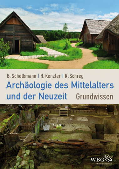 Archäologie des Mittelalters und der Neuzeit. Grundwissen.