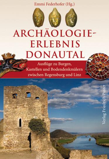 Archäologie-Erlebnis Donautal.