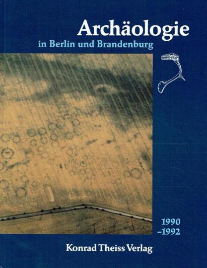 Archäologie in Berlin und Brandenburg 1990-92