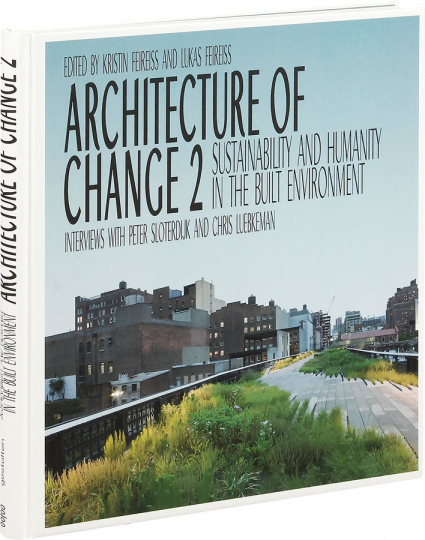 Architecture of Change. Sustainability and Humanity in the Built Environment.