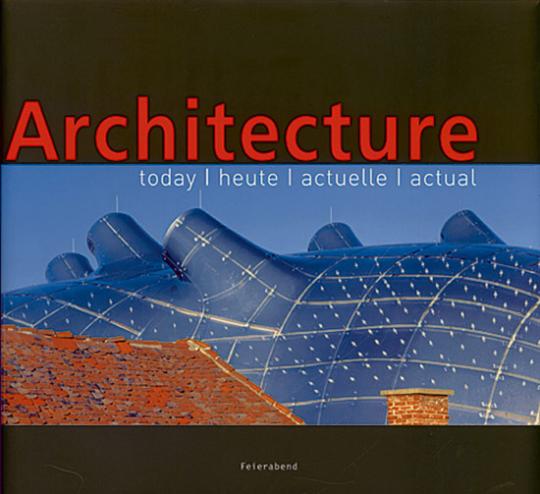 Architecture today heute actuelle actual