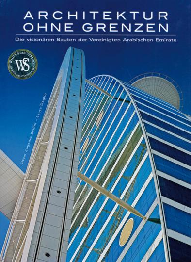 Architektur ohne Grenzen. Die visionären Bauten der Vereinigten Arabischen Emirate.
