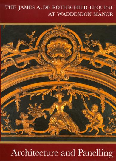 Architektur und Wandverkleidung. Das Vermächtnis des James A. de Rothschild in Waddesdon Manor.