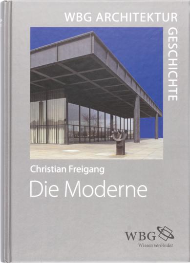 Architekturgeschichte. Die Moderne. 1800 bis heute. Baukunst - Technik - Gesellschaft.