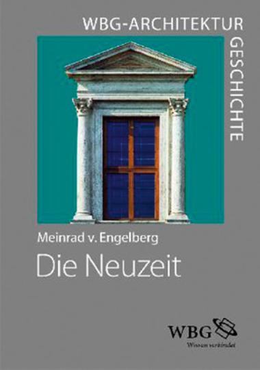 Architekturgeschichte. Die Neuzeit (1400-1800). Ordnung - Erfindung - Repräsentation.