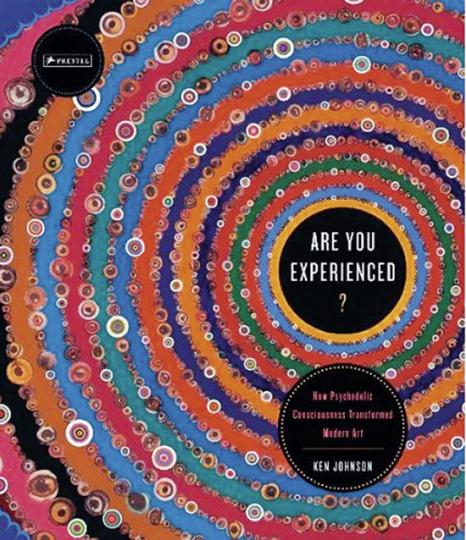 Are You Experienced? Wie das psychedelische Bewusstsein die moderne Kunst verwandelte.