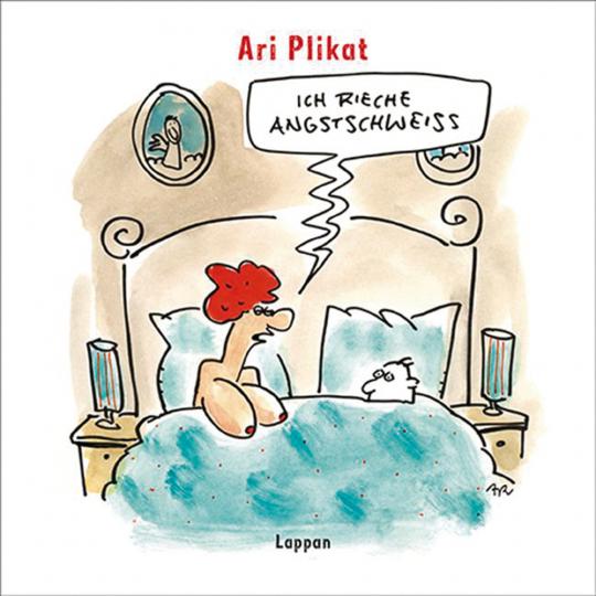 Ari Plikat. Ich rieche Angstschweiss. Cartoons.