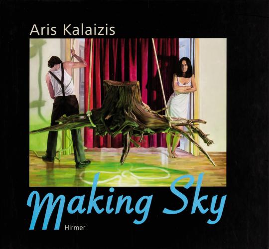 Aris Kalaizis. Making Sky.
