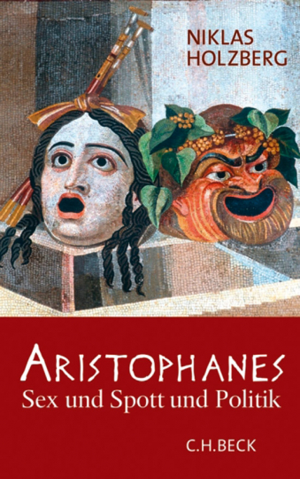 Aristophanes. Sex und Spott und Politik.