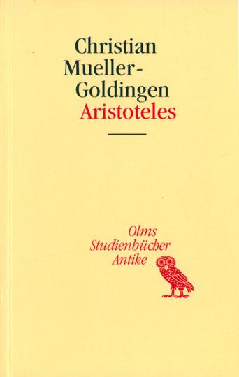 Aristoteles - Eine Einführung in sein philosophisches Werk