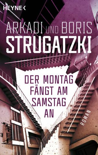 Arkadi und Boris Strugatzki. Der Montag fängt am Samstag an. Roman.
