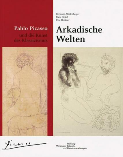 Arkadische Welten. Pablo Picasso und die Kunst des Klassizismus.