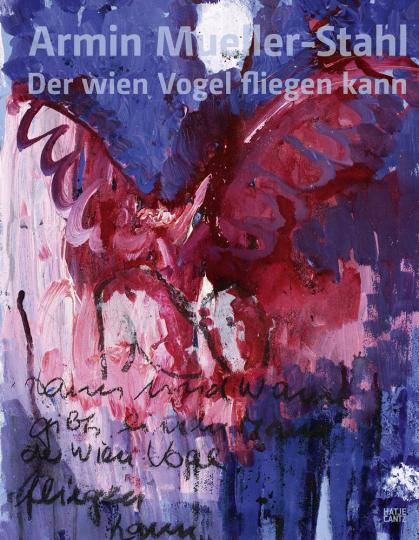 Armin Mueller-Stahl. Der wien Vogel fliegen kann.