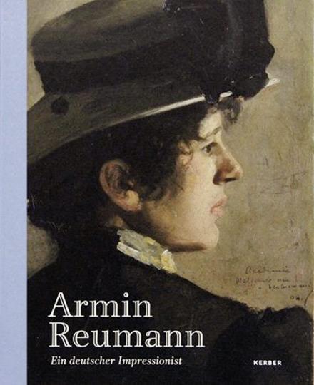 Armin Reumann. Ein deutscher Impressionist.