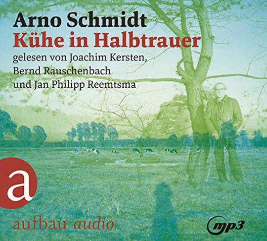 Arno Schmidt. Kühe in Halbtrauer. 2 mp3-CDs.