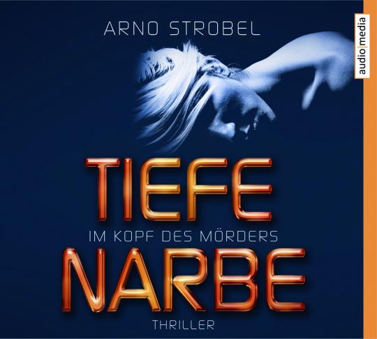 Arno Strobel. Im Kopf des Mörders. Tiefe Narbe. 6 CDs.