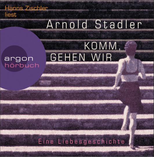 Arnold Stadler. Komm, gehen wir. Eine Liebesgeschichte. 6 CDs.