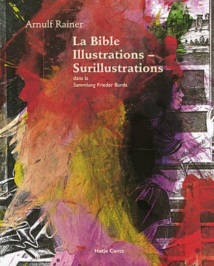 Arnulf Rainer - La Bible Illustrations - surillustrations dans la Sammlung Frieder Burda