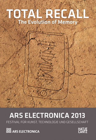 Ars Electronica 2013. Total Recall The Evolution of Memory.