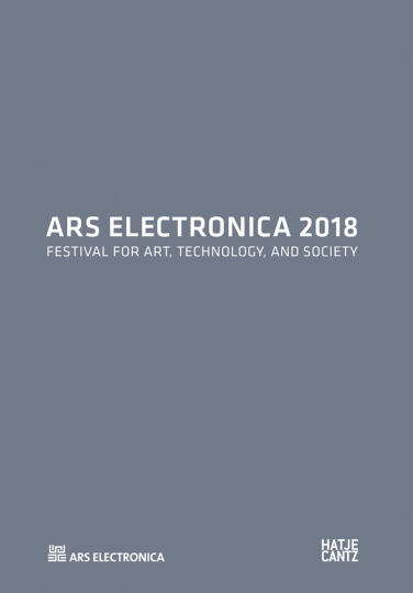 Ars Electronica 2018. Festival for Art, Technology, and Society.