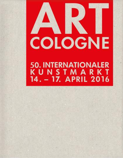 Art Cologne 2016. 50. Internationaler Kunstmarkt.