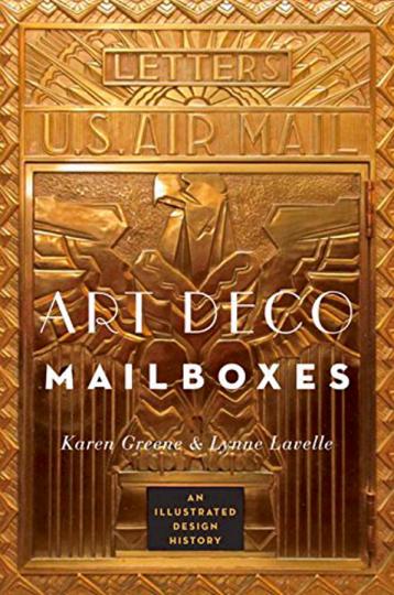 Art Déco Mailboxes. Briefkästen des Art Déco. Eine illustrierte Designgeschichte.