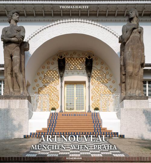 Art Nouveau. München. Wien. Praha.
