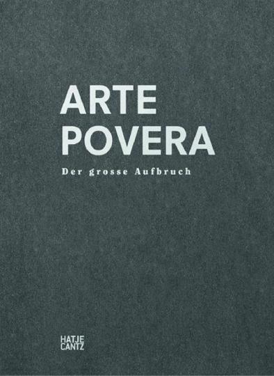 Arte Povera. Der grosse Aufbruch. Aus der Sammlung Ingvild Goetz.