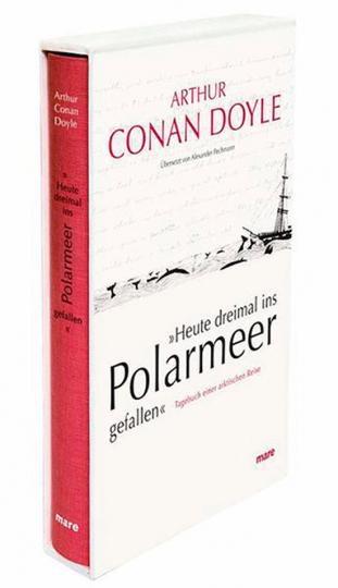 Arthur Conan Doyle. »Heute dreimal ins Polarmeer gefallen«.