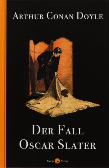 Arthur Conan Doyle. Der Fall Oscar Slater.
