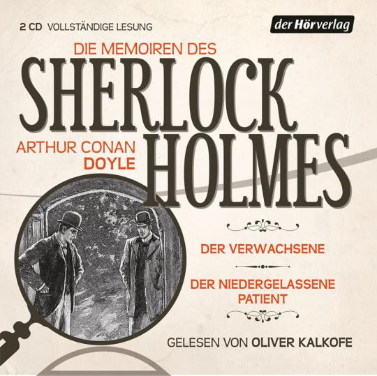 Arthur Conan Doyle. Die Memoiren des Sherlock Holmes. Der Verwachsene & Der niedergelassene Patient. 2 CDs.