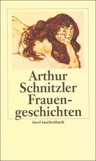 Arthur Schnitzler. Frauengeschichten.