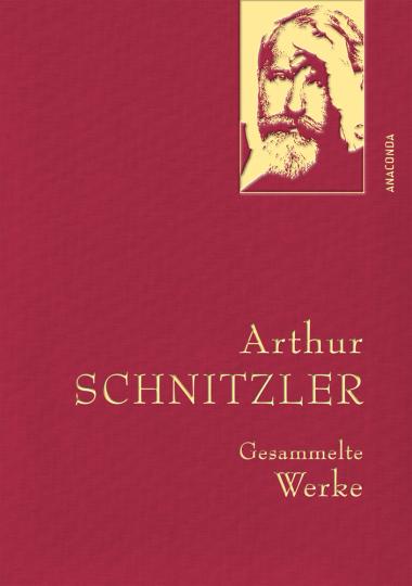 Arthur Schnitzler. Gesammelte Werke.